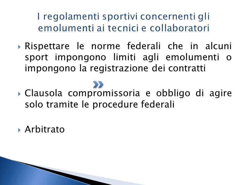 I regolamenti sportivi concernenti gli emolumenti ai tecnici e collaboratori  Rispettare le norme federali che in alcuni sport impongono limiti agli