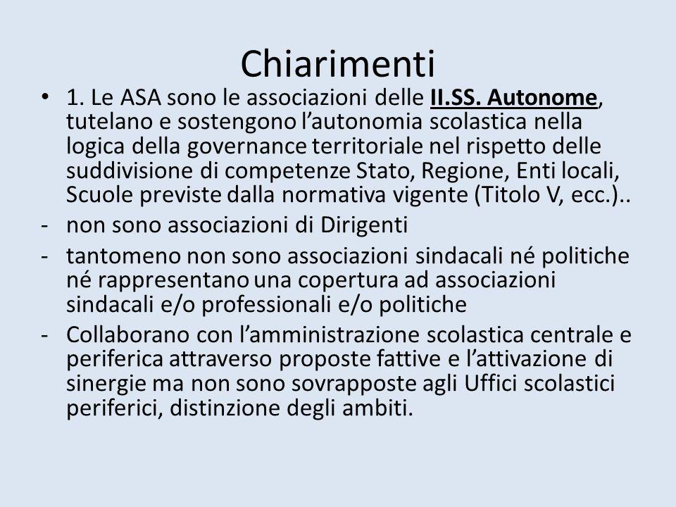 Chiarimenti 1. Le ASA sono le associazioni delle II.SS. Autonome, tutelano e sostengono l'autonomia scolastica nella logica della governance territori
