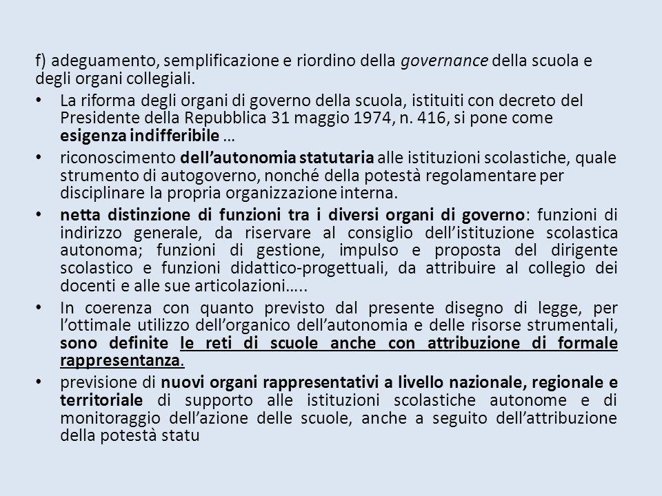 f) adeguamento, semplificazione e riordino della governance della scuola e degli organi collegiali. La riforma degli organi di governo della scuola, i