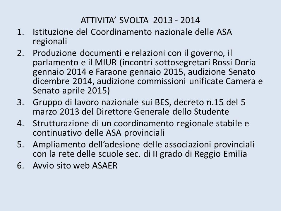 ATTIVITA' SVOLTA 2013 - 2014 1.Istituzione del Coordinamento nazionale delle ASA regionali 2.Produzione documenti e relazioni con il governo, il parla