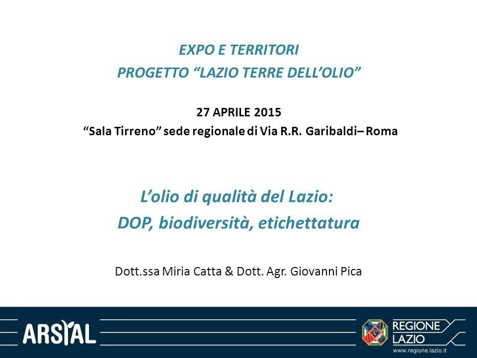 """EXPO E TERRITORI PROGETTO """"LAZIO TERRE DELL'OLIO"""" 27 APRILE 2015 """"Sala Tirreno"""" sede regionale di Via R.R. Garibaldi– Roma L'olio di qualità del Lazio"""