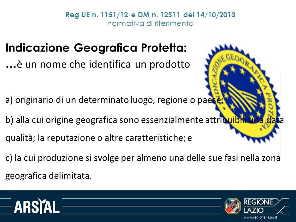 Indicazione Geografica Protetta: … è un nome che identifica un prodotto a) originario di un determinato luogo, regione o paese; b) alla cui origine ge