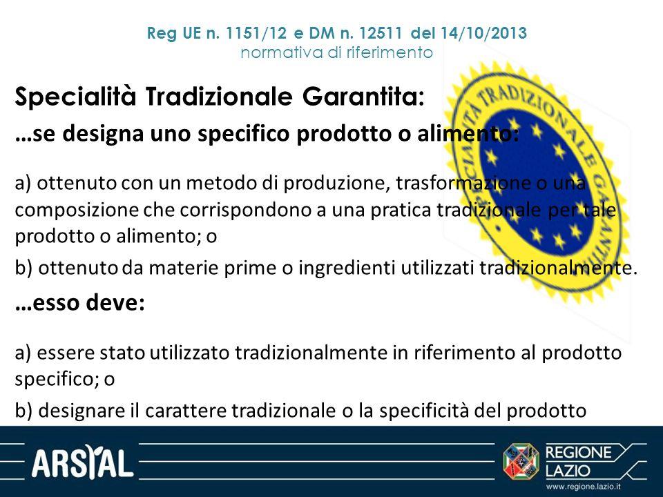 Specialità Tradizionale Garantita: …se designa uno specifico prodotto o alimento: a) ottenuto con un metodo di produzione, trasformazione o una compos