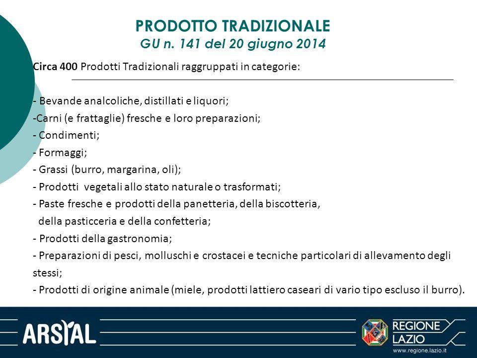 Circa 400 Prodotti Tradizionali raggruppati in categorie: - Bevande analcoliche, distillati e liquori; -Carni (e frattaglie) fresche e loro preparazio