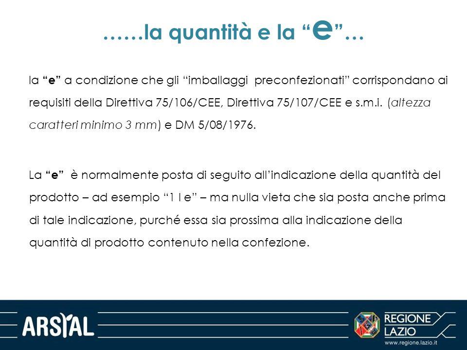 """……la quantità e la """" e """"… la """"e"""" a condizione che gli """"imballaggi preconfezionati"""" corrispondano ai requisiti della Direttiva 75/106/CEE, Direttiva 75"""