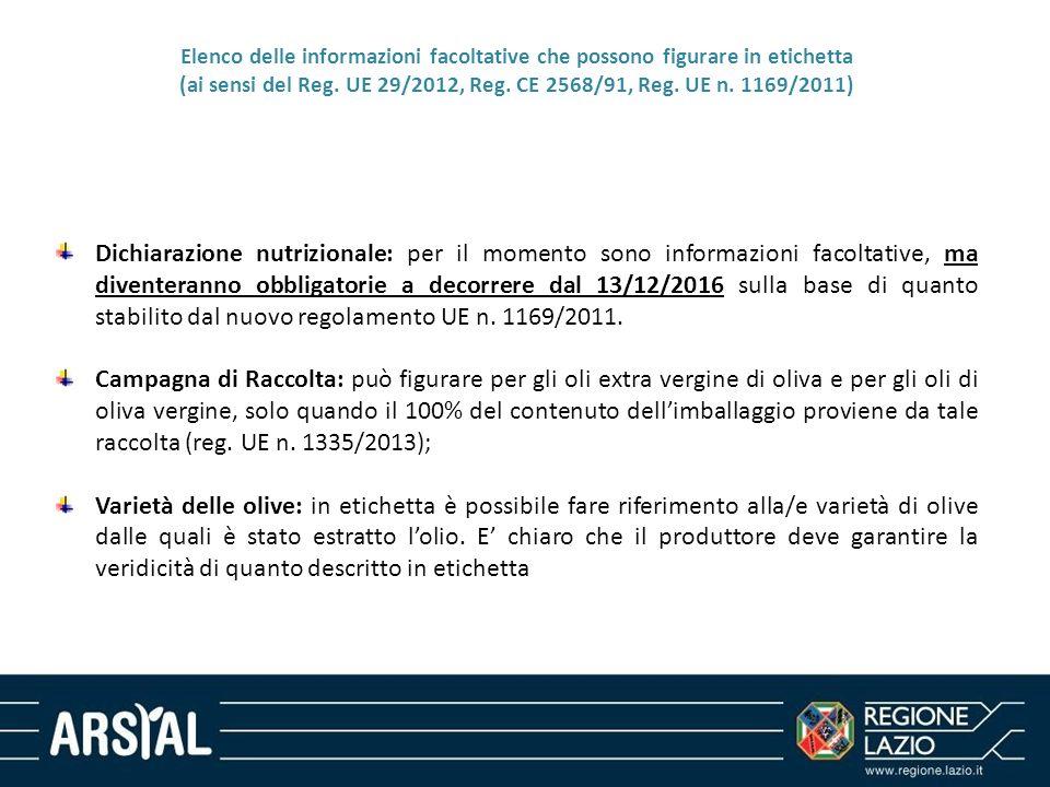 Dichiarazione nutrizionale: per il momento sono informazioni facoltative, ma diventeranno obbligatorie a decorrere dal 13/12/2016 sulla base di quanto