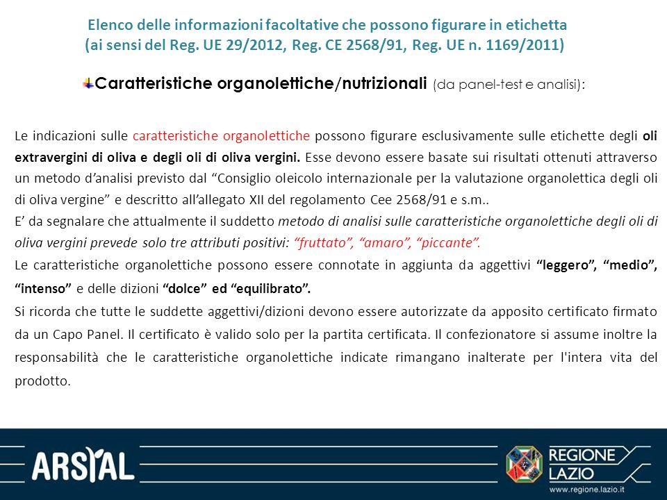 Elenco delle informazioni facoltative che possono figurare in etichetta (ai sensi del Reg. UE 29/2012, Reg. CE 2568/91, Reg. UE n. 1169/2011) Caratter