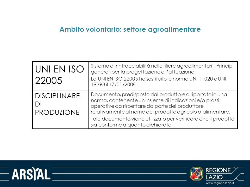 Ambito volontario: settore agroalimentare UNI EN ISO 22005 Sistema di rintracciabilità nelle filiere agroalimentari – Principi generali per la progett