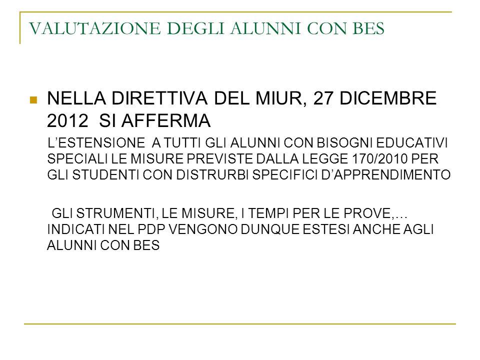 VALUTAZIONE DEGLI ALUNNI CON BES NELLA DIRETTIVA DEL MIUR, 27 DICEMBRE 2012 SI AFFERMA L'ESTENSIONE A TUTTI GLI ALUNNI CON BISOGNI EDUCATIVI SPECIALI