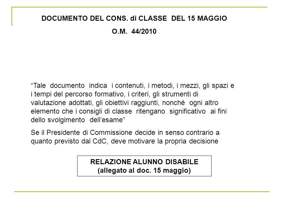 """DOCUMENTO DEL CONS. di CLASSE DEL 15 MAGGIO O.M. 44/2010 """"Tale documento indica i contenuti, i metodi, i mezzi, gli spazi e i tempi del percorso forma"""