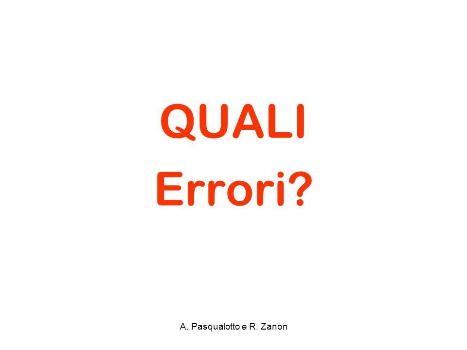 QUALI Errori? A. Pasqualotto e R. Zanon