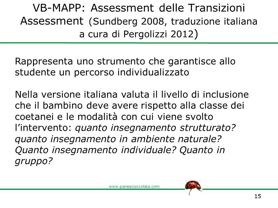 www.paneecioccolata.com VB-MAPP: Assessment delle Transizioni Assessment (Sundberg 2008, traduzione italiana a cura di Pergolizzi 2012 ) 15 Rappresent
