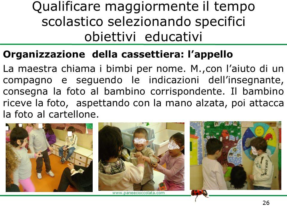 www.paneecioccolata.com Qualificare maggiormente il tempo scolastico selezionando specifici obiettivi educativi Organizzazione della cassettiera: l'ap