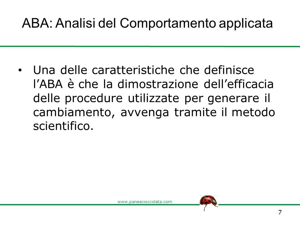 www.paneecioccolata.com Una delle caratteristiche che definisce l'ABA è che la dimostrazione dell'efficacia delle procedure utilizzate per generare il
