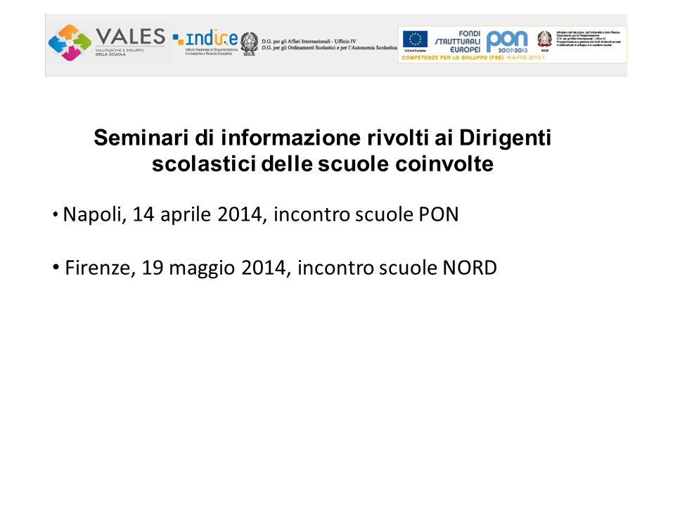 Seminari di informazione rivolti ai Dirigenti scolastici delle scuole coinvolte Napoli, 14 aprile 2014, incontro scuole PON Firenze, 19 maggio 2014, incontro scuole NORD