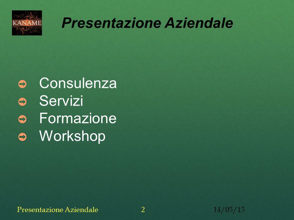 ➲ Consulenza ➲ Servizi ➲ Formazione ➲ Workshop 14/05/15Presentazione Aziendale2
