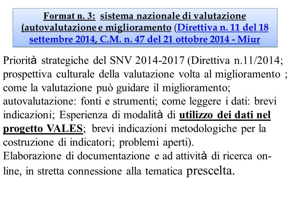 Priorit à strategiche del SNV 2014-2017 (Direttiva n.11/2014; prospettiva culturale della valutazione volta al miglioramento ; come la valutazione può