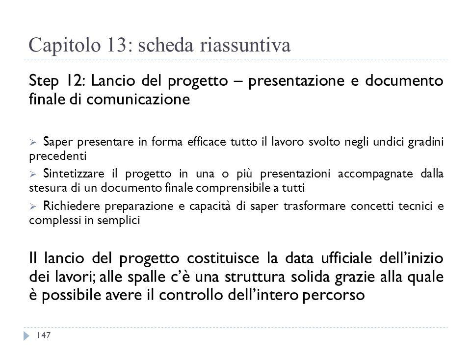 Capitolo 13: scheda riassuntiva Step 12: Lancio del progetto – presentazione e documento finale di comunicazione  Saper presentare in forma efficace