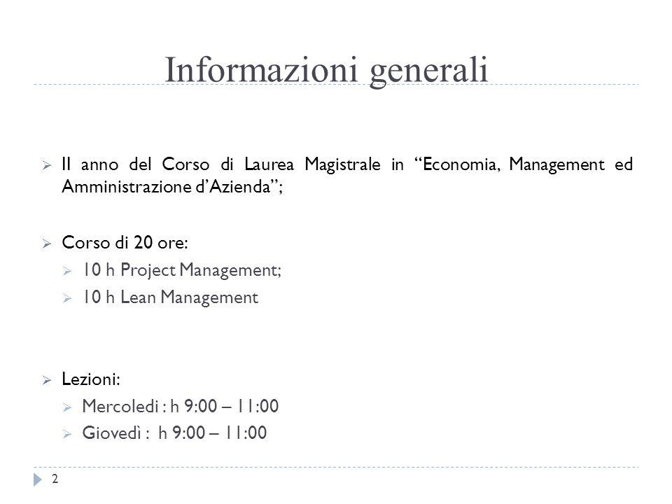 """Informazioni generali  II anno del Corso di Laurea Magistrale in """"Economia, Management ed Amministrazione d'Azienda"""";  Corso di 20 ore:  10 h Proje"""