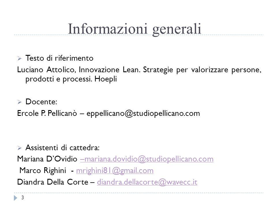 Informazioni generali  Testo di riferimento Luciano Attolico, Innovazione Lean. Strategie per valorizzare persone, prodotti e processi. Hoepli  Doce