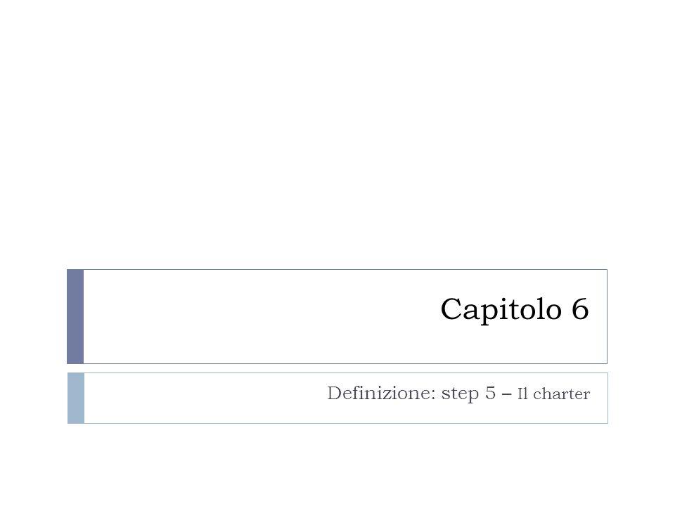Capitolo 6 Definizione: step 5 – Il charter