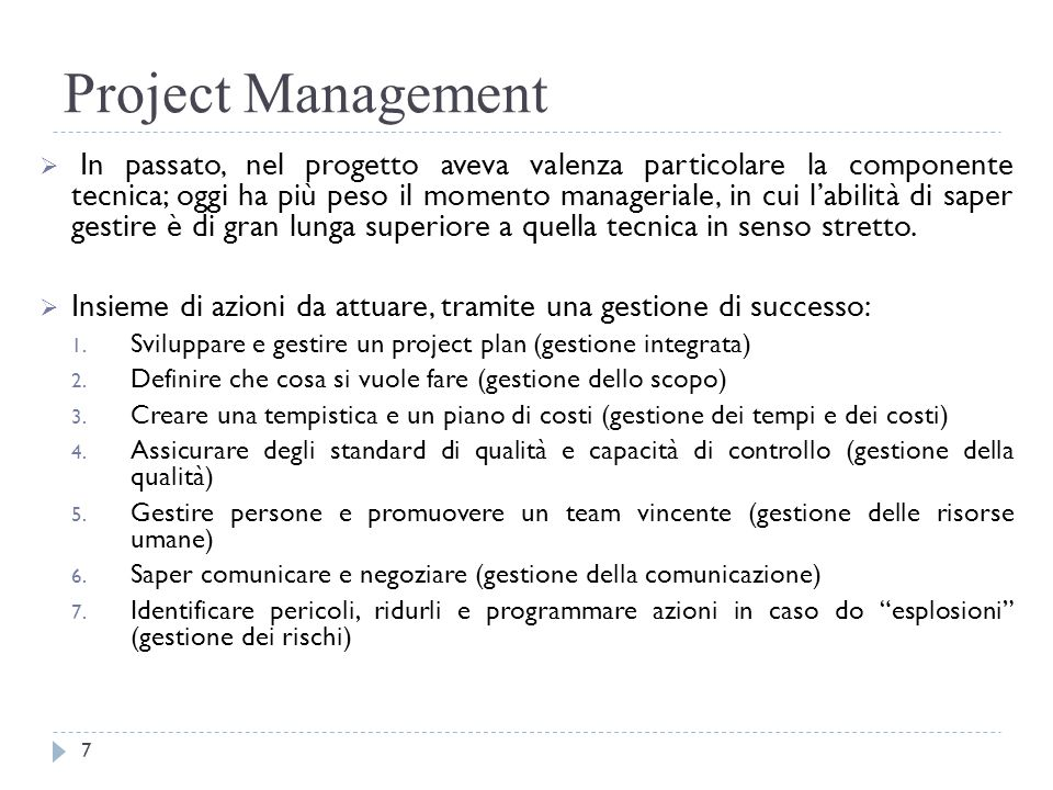 Project Management  In passato, nel progetto aveva valenza particolare la componente tecnica; oggi ha più peso il momento manageriale, in cui l'abili