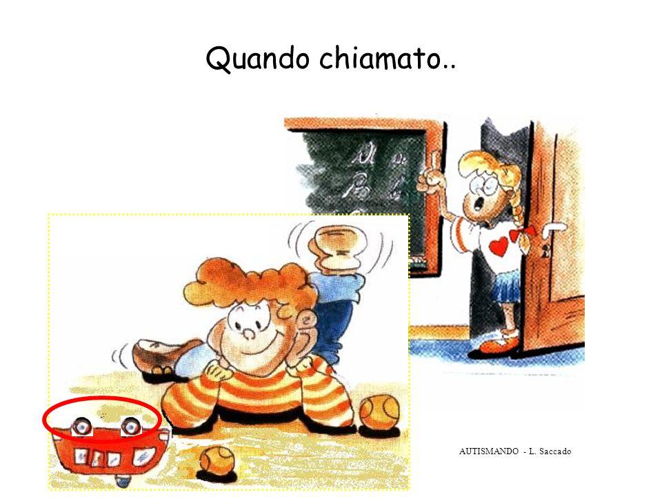 AUTISMANDO - L. Saccado Quando chiamato..