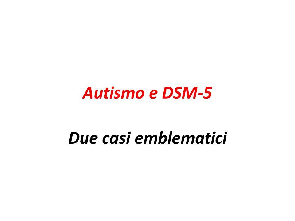 Autismo e DSM-5 Due casi emblematici