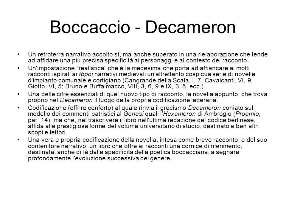 Boccaccio - Decameron Un retroterra narrativo accolto sì, ma anche superato in una rielaborazione che tende ad affidare una più precisa specificità ai