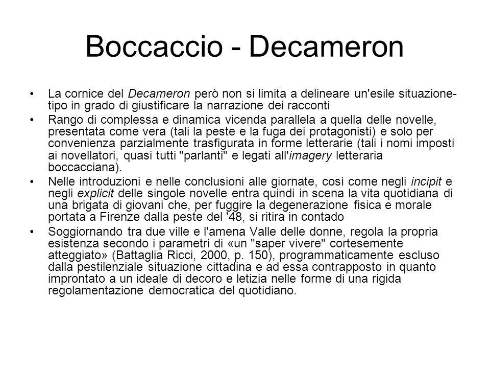 Boccaccio - Decameron La cornice del Decameron però non si limita a delineare un'esile situazione- tipo in grado di giustificare la narrazione dei rac