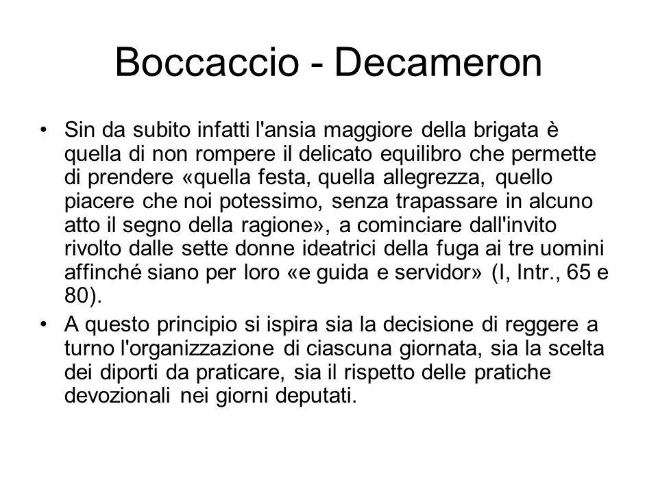 Boccaccio - Decameron Sin da subito infatti l'ansia maggiore della brigata è quella di non rompere il delicato equilibro che permette di prendere «que