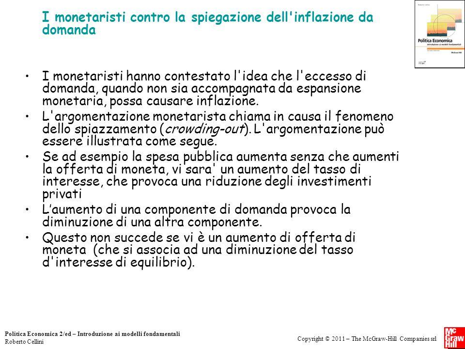 Copyright © 2011 – The McGraw-Hill Companies srl Politica Economica 2/ed – Introduzione ai modelli fondamentali Roberto Cellini I monetaristi contro l