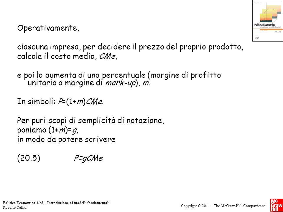Copyright © 2011 – The McGraw-Hill Companies srl Politica Economica 2/ed – Introduzione ai modelli fondamentali Roberto Cellini Operativamente, ciascu