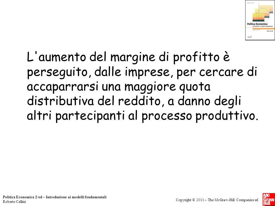 Copyright © 2011 – The McGraw-Hill Companies srl Politica Economica 2/ed – Introduzione ai modelli fondamentali Roberto Cellini L'aumento del margine