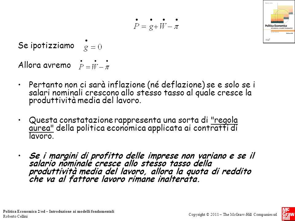 Copyright © 2011 – The McGraw-Hill Companies srl Politica Economica 2/ed – Introduzione ai modelli fondamentali Roberto Cellini Se ipotizziamo Allora