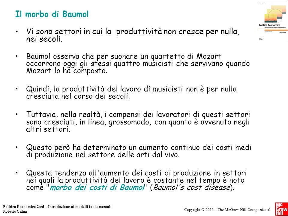 Copyright © 2011 – The McGraw-Hill Companies srl Politica Economica 2/ed – Introduzione ai modelli fondamentali Roberto Cellini Il morbo di Baumol Vi