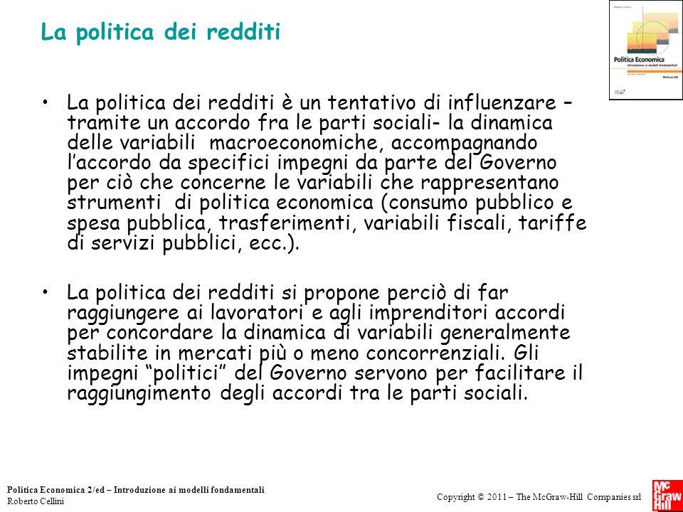 Copyright © 2011 – The McGraw-Hill Companies srl Politica Economica 2/ed – Introduzione ai modelli fondamentali Roberto Cellini La politica dei reddit