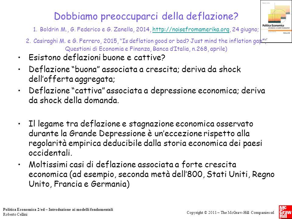 Copyright © 2011 – The McGraw-Hill Companies srl Politica Economica 2/ed – Introduzione ai modelli fondamentali Roberto Cellini Dobbiamo preoccuparci della deflazione.
