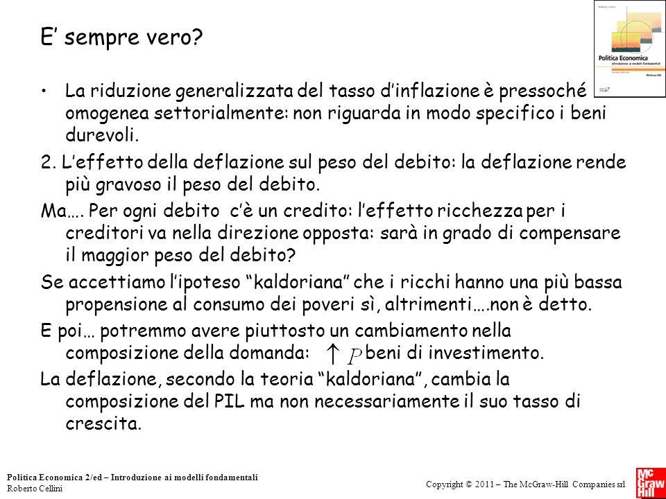 Copyright © 2011 – The McGraw-Hill Companies srl Politica Economica 2/ed – Introduzione ai modelli fondamentali Roberto Cellini E' sempre vero.