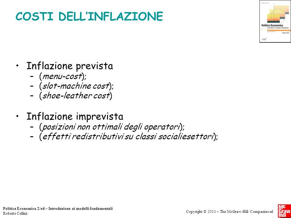 Copyright © 2011 – The McGraw-Hill Companies srl Politica Economica 2/ed – Introduzione ai modelli fondamentali Roberto Cellini COSTI DELL'INFLAZIONE