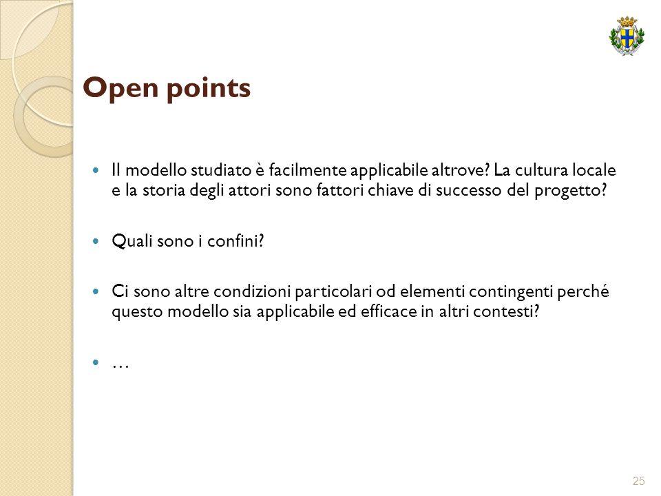 25 Open points Il modello studiato è facilmente applicabile altrove? La cultura locale e la storia degli attori sono fattori chiave di successo del pr