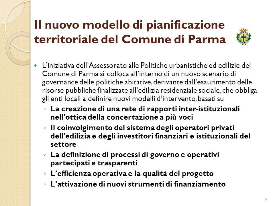 5 Il nuovo modello di pianificazione territoriale del Comune di Parma L'iniziativa dell'Assessorato alle Politiche urbanistiche ed edilizie del Comune