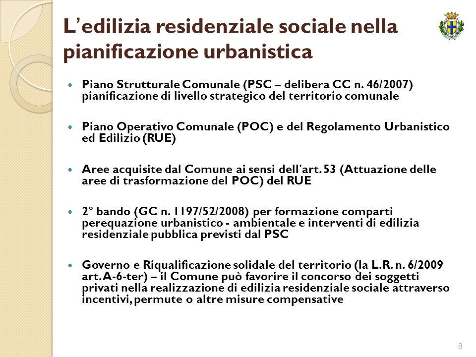 8 L'edilizia residenziale sociale nella pianificazione urbanistica Piano Strutturale Comunale (PSC – delibera CC n. 46/2007) pianificazione di livello