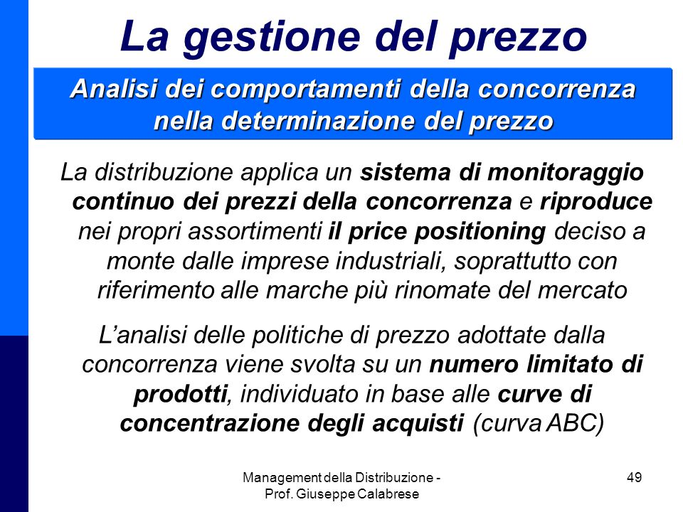 Management della Distribuzione - Prof. Giuseppe Calabrese 49 La gestione del prezzo Analisi dei comportamenti della concorrenza nella determinazione d