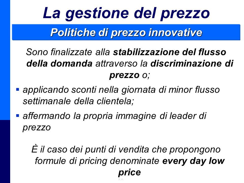 Management della Distribuzione - Prof. Giuseppe Calabrese 50 La gestione del prezzo Politiche di prezzo innovative Sono finalizzate alla stabilizzazio