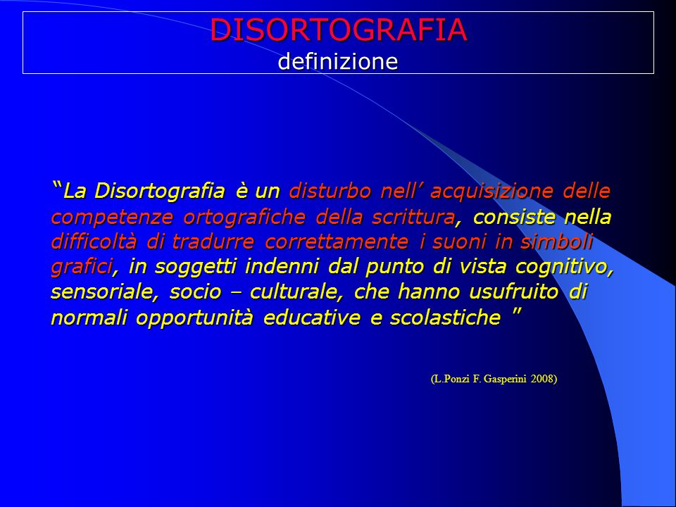 """DISORTOGRAFIAdefinizione """" La Disortografia è un disturbo nell' acquisizione delle competenze ortografiche della scrittura, consiste nella difficoltà"""