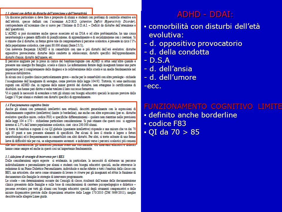 ADHD - DDAI : ADHD - DDAI : comorbilità con disturbi dell'età comorbilità con disturbi dell'età evolutiva: evolutiva: - d. oppositivo provocatorio - d