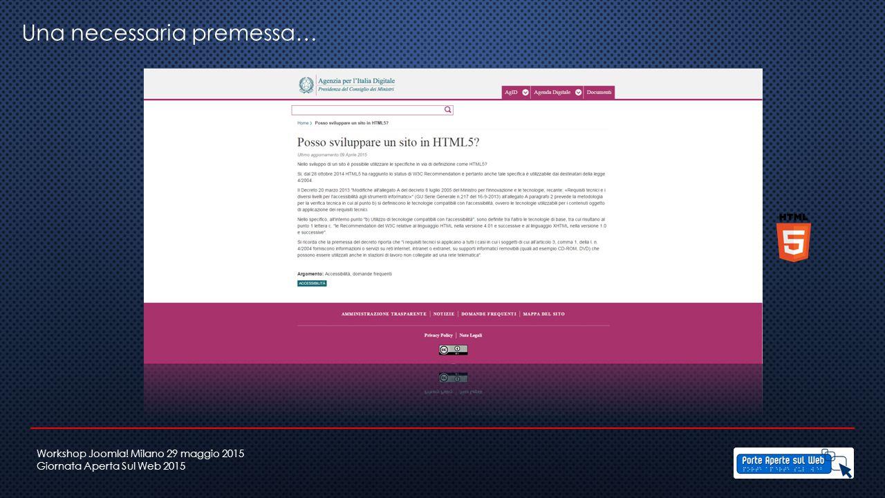 Una necessaria premessa… Workshop Joomla! Milano 29 maggio 2015 Giornata Aperta Sul Web 2015