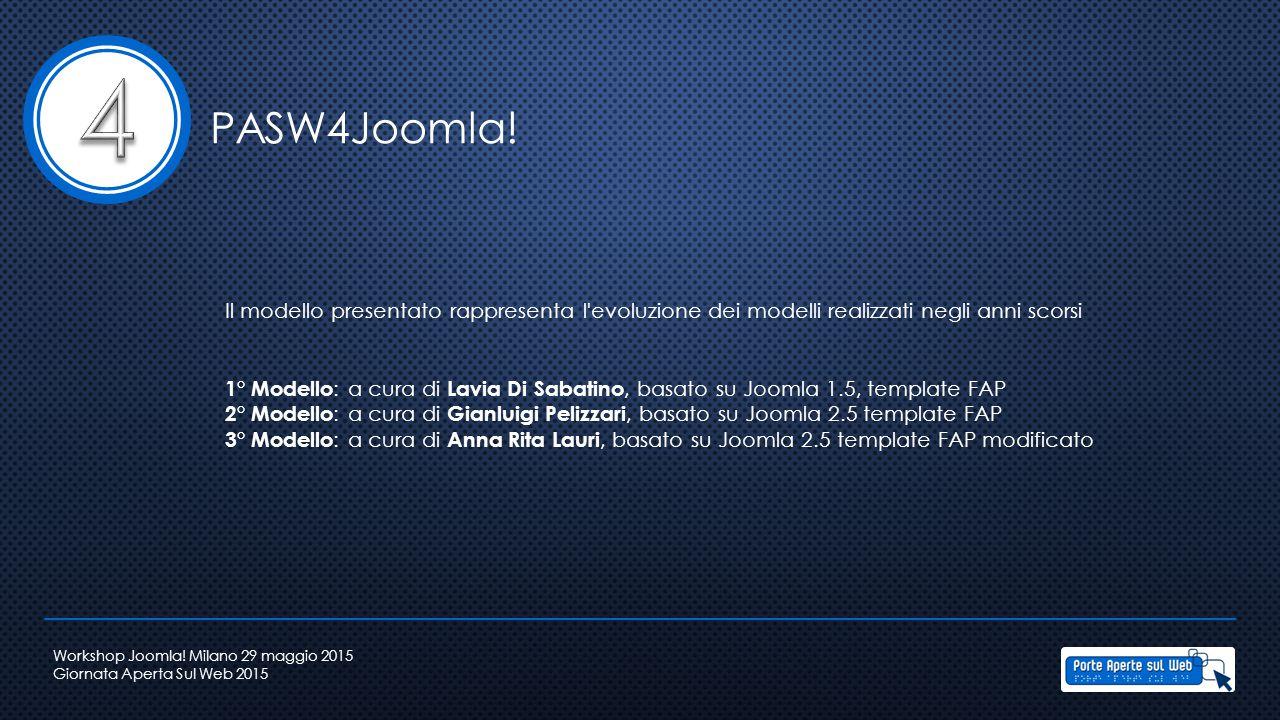 PASW4Joomla! Il modello presentato rappresenta l'evoluzione dei modelli realizzati negli anni scorsi 1° Modello : a cura di Lavia Di Sabatino, basato