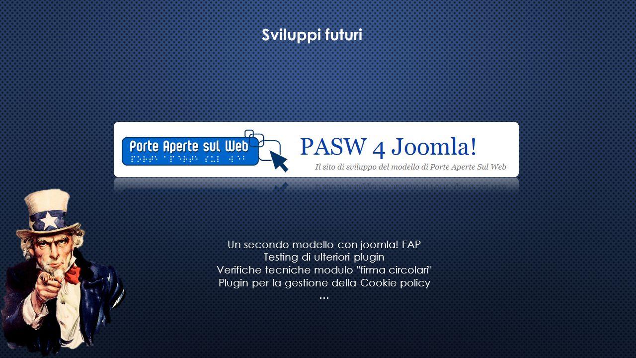 Sviluppi futuri Un secondo modello con joomla! FAP Testing di ulteriori plugin Verifiche tecniche modulo